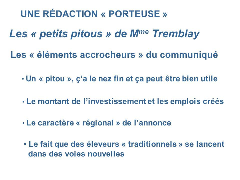 UNE RÉDACTION « PORTEUSE » Les « petits pitous » de M me Tremblay Les « éléments accrocheurs » du communiqué Un « pitou », ça le nez fin et ça peut êt
