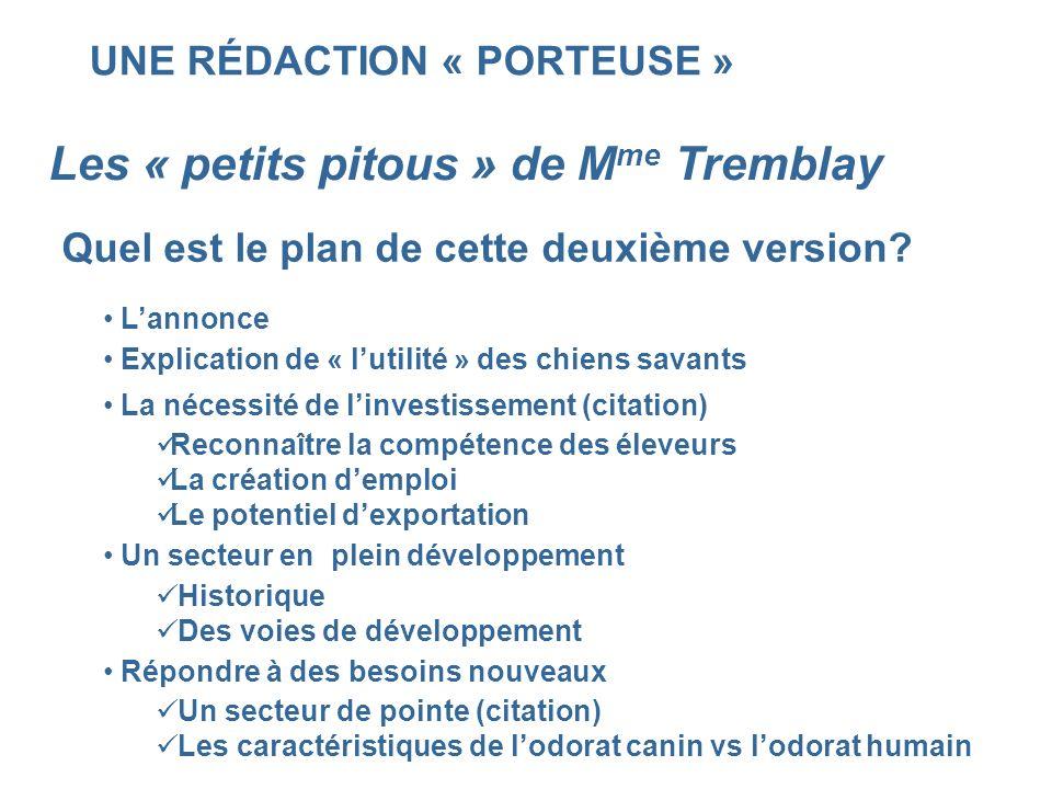 UNE RÉDACTION « PORTEUSE » Les « petits pitous » de M me Tremblay Quel est le plan de cette deuxième version? Lannonce Explication de « lutilité » des
