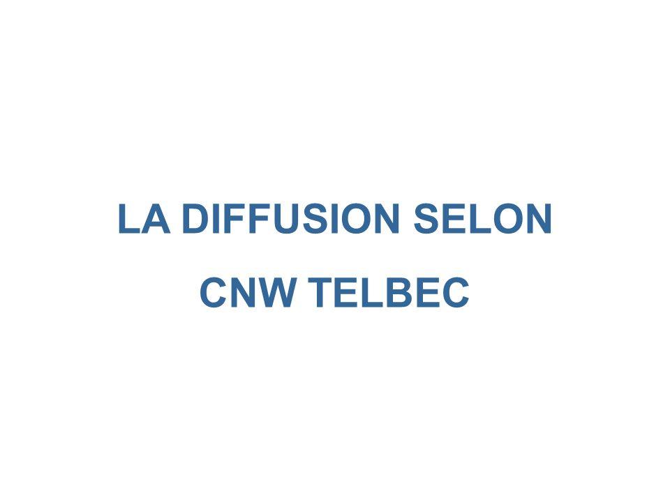 LA DIFFUSION SELON CNW TELBEC