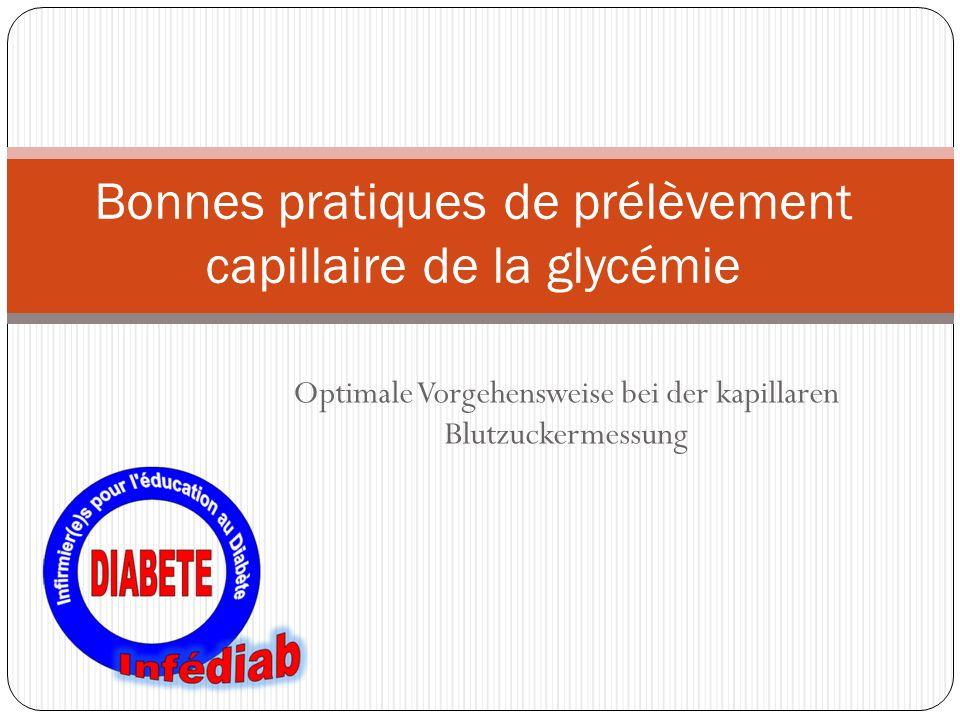 Optimale Vorgehensweise bei der kapillaren Blutzuckermessung Bonnes pratiques de prélèvement capillaire de la glycémie
