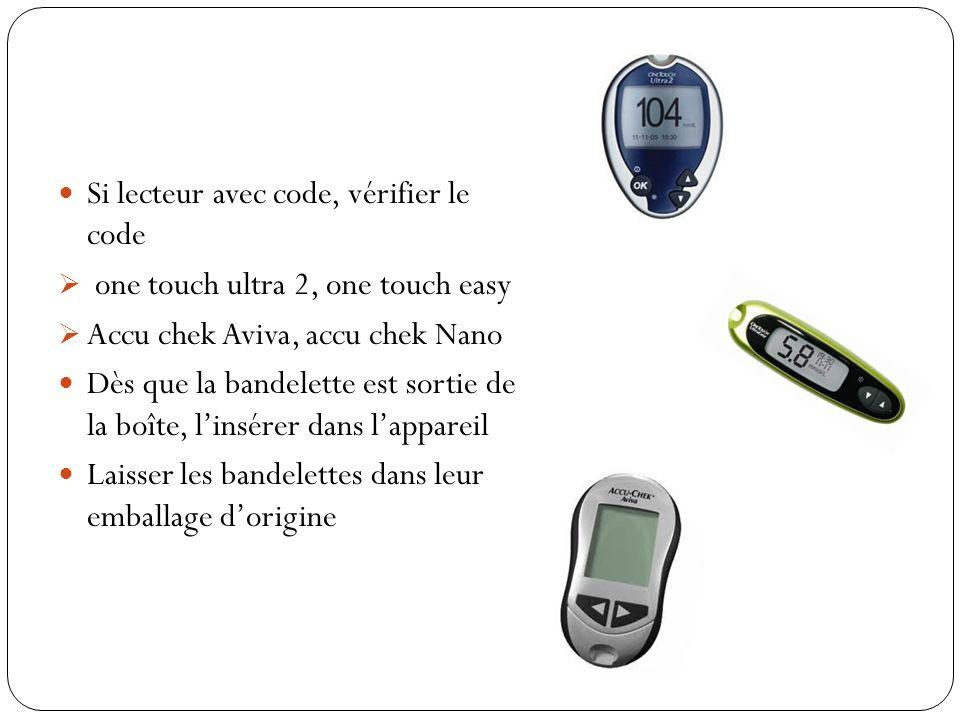 Si lecteur avec code, vérifier le code one touch ultra 2, one touch easy Accu chek Aviva, accu chek Nano Dès que la bandelette est sortie de la boîte,