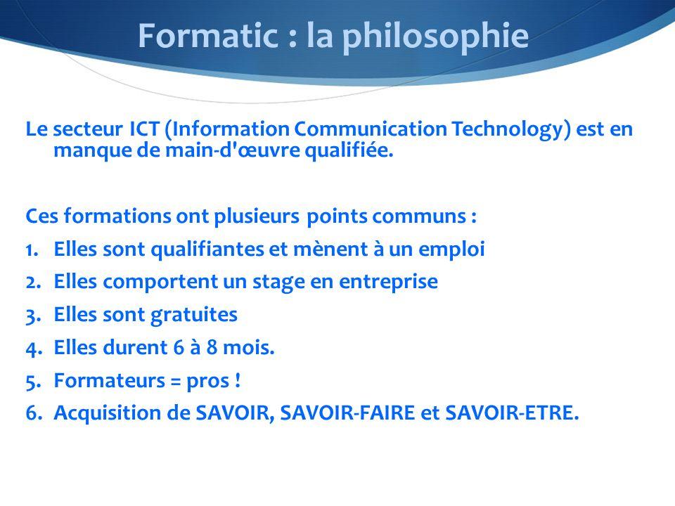 Le secteur ICT (Information Communication Technology) est en manque de main-d'œuvre qualifiée. Ces formations ont plusieurs points communs : 1.Elles s