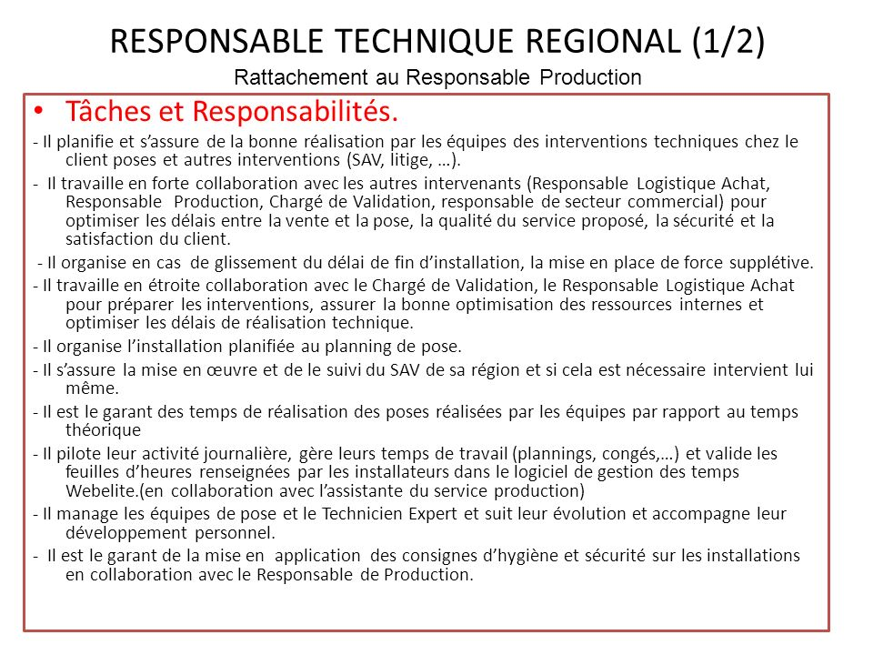 RESPONSABLE TECHNIQUE REGIONAL (1/2) Rattachement au Responsable Production Tâches et Responsabilités. - Il planifie et sassure de la bonne réalisatio