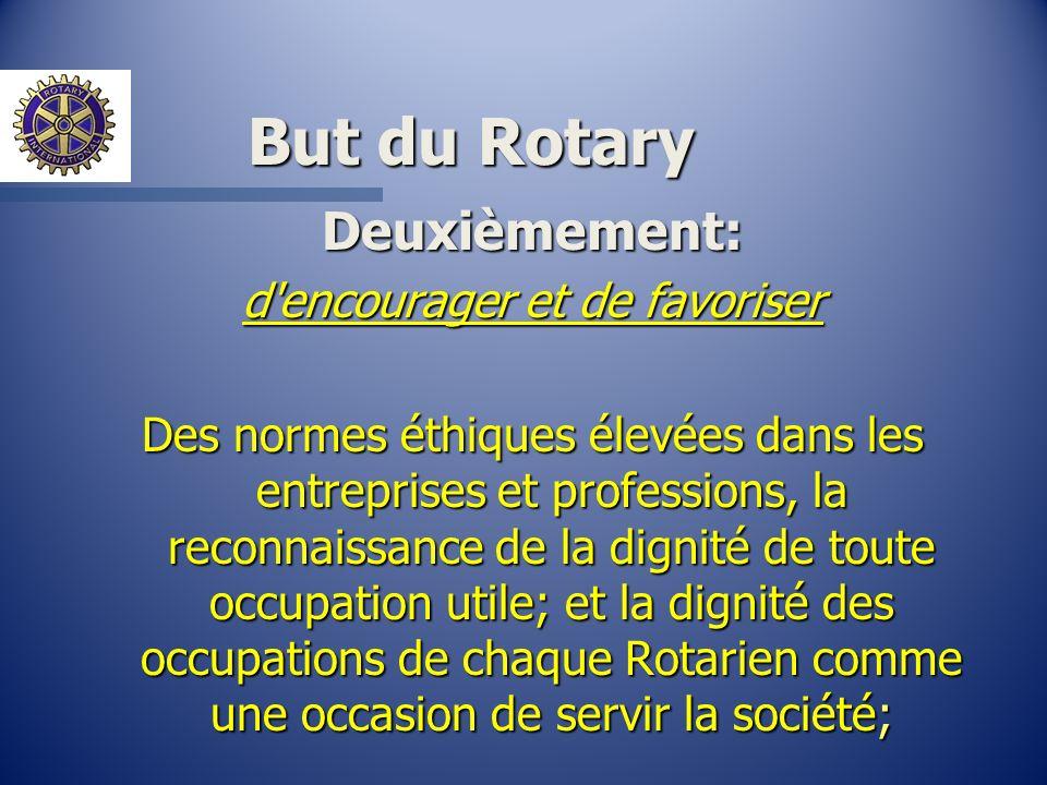But du Rotary Deuxièmement: d'encourager et de favoriser Des normes éthiques élevées dans les entreprises et professions, la reconnaissance de la dign