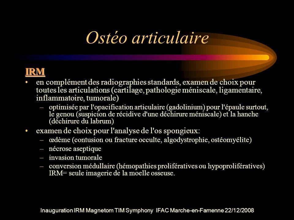 Ostéo articulaire IRM en complément des radiographies standards, examen de choix pour toutes les articulations (cartilage, pathologie méniscale, ligam