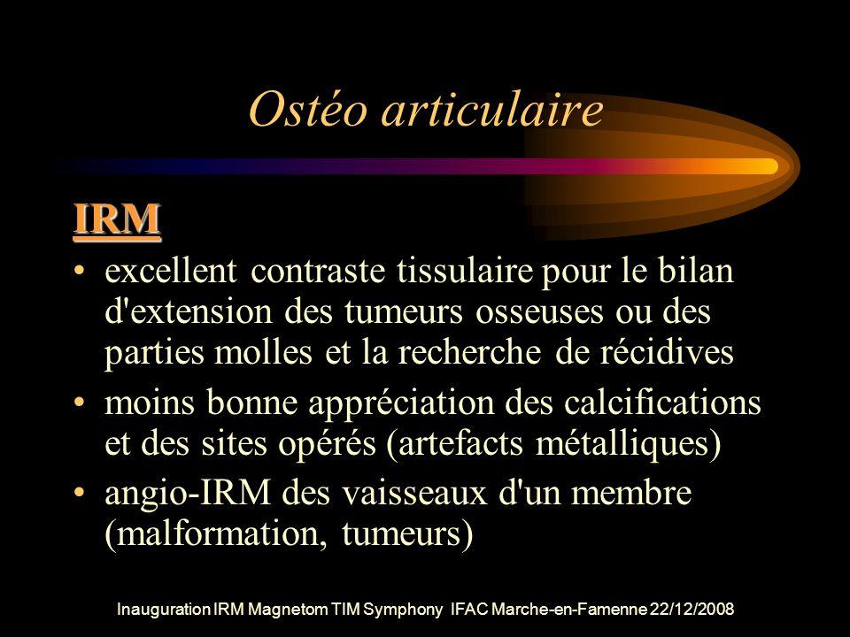Ostéo articulaire IRM excellent contraste tissulaire pour le bilan d'extension des tumeurs osseuses ou des parties molles et la recherche de récidives