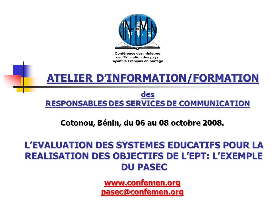 ATELIER DINFORMATION/FORMATION Cotonou, Bénin, du 06 au 08 octobre 2008. LEVALUATION DES SYSTEMES EDUCATIFS POUR LA REALISATION DES OBJECTIFS DE LEPT: