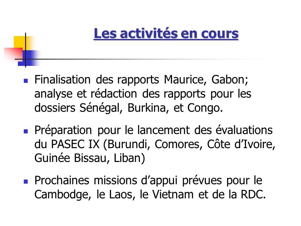 Les activités en cours Finalisation des rapports Maurice, Gabon; analyse et rédaction des rapports pour les dossiers Sénégal, Burkina, et Congo. Prépa