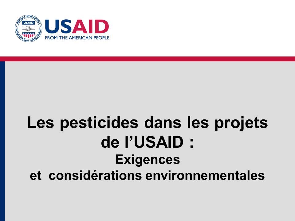 Les pesticides dans les projets de lUSAID : Exigences et considérations environnementales