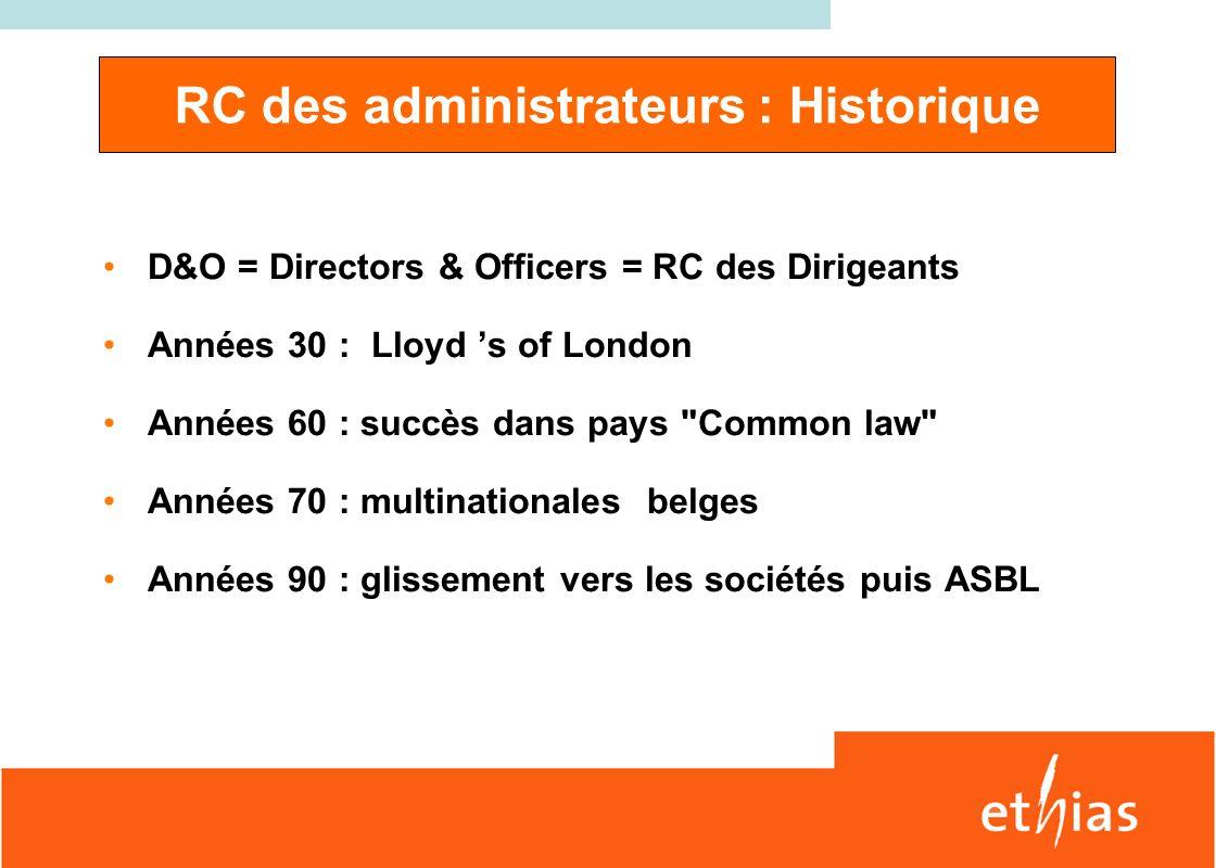 RC administrateurs / RC Exploitation RC des dirigeantsRC Exploitation But : Protège la société Couvre notamment les DC/DM But : Protège le patrimoine