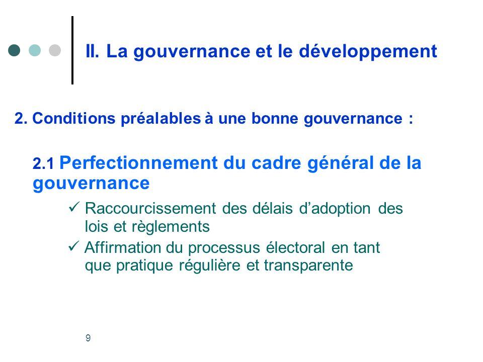9 II. La gouvernance et le développement 2.