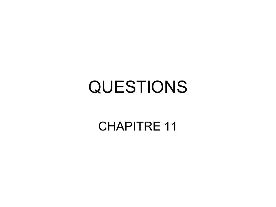 QUESTIONS CHAPITRE 11