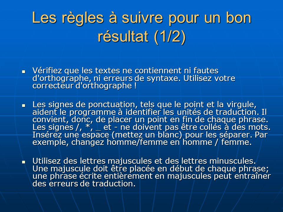 Les règles à suivre pour un bon résultat (1/2) Vérifiez que les textes ne contiennent ni fautes d orthographe, ni erreurs de syntaxe.