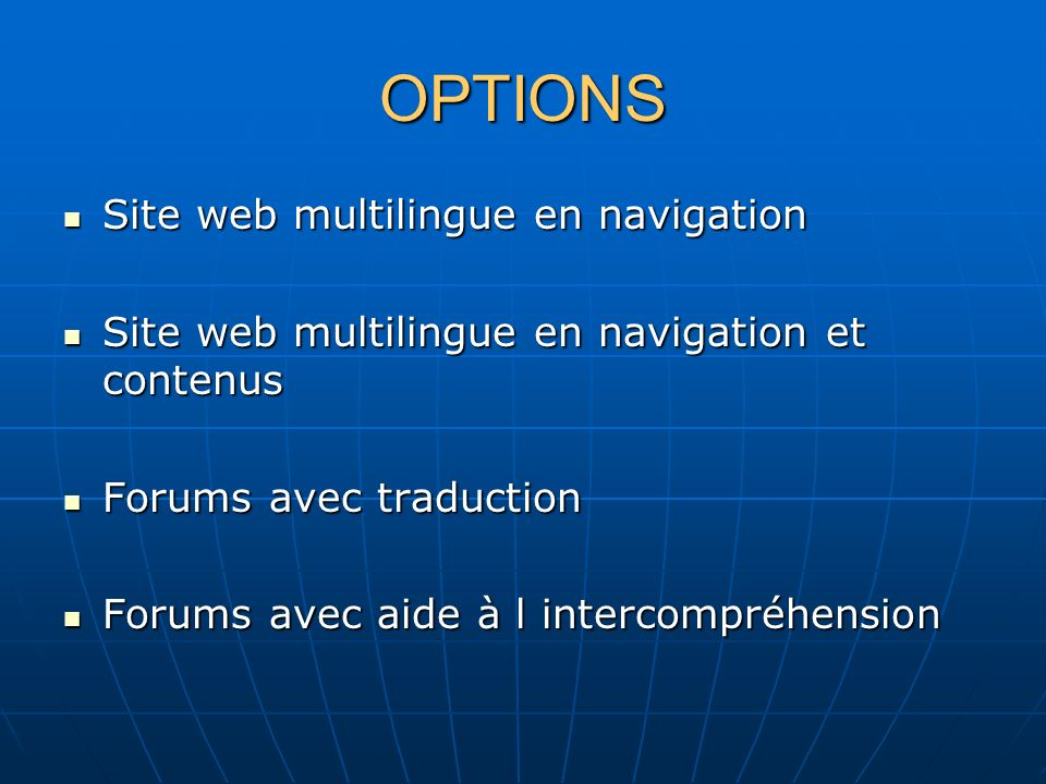 OPTIONS Site web multilingue en navigation Site web multilingue en navigation Site web multilingue en navigation et contenus Site web multilingue en n