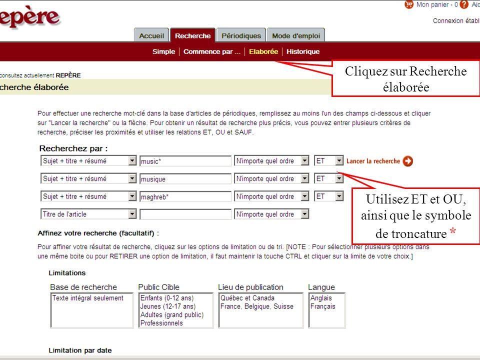 Cliquez sur Recherche élaborée Utilisez ET et OU, ainsi que le symbole de troncature *
