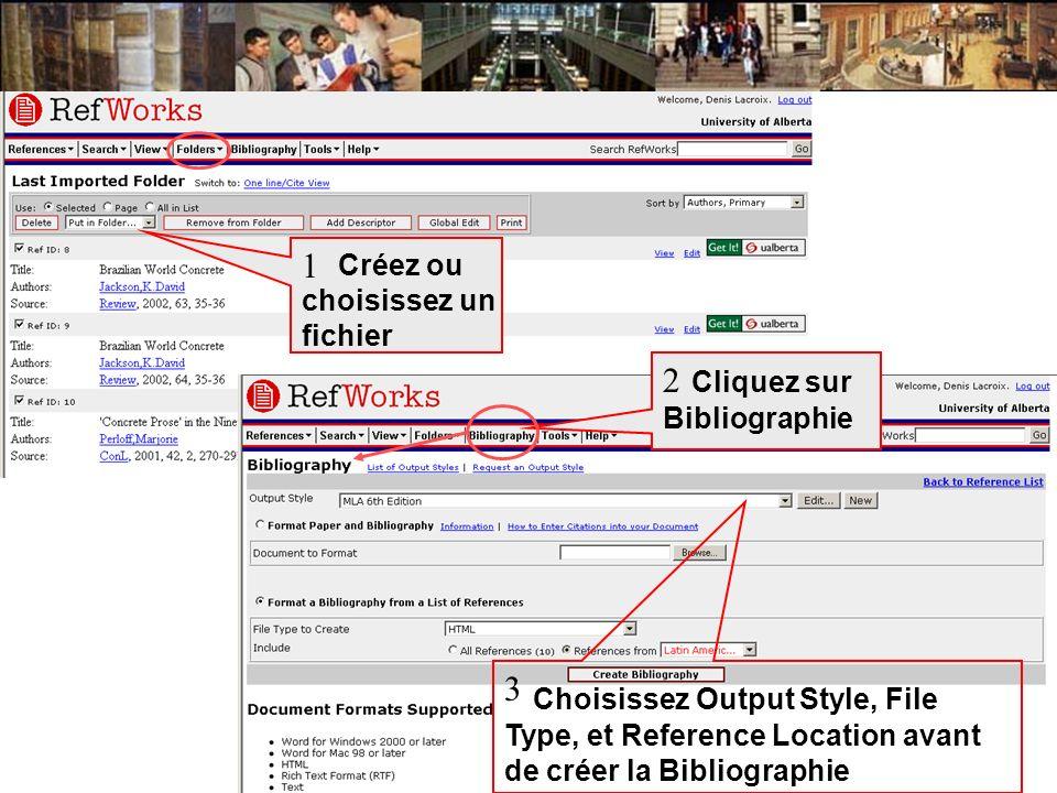 Créez ou choisissez un fichier 1 Cliquez sur Bibliographie Choisissez Output Style, File Type, et Reference Location avant de créer la Bibliographie 3
