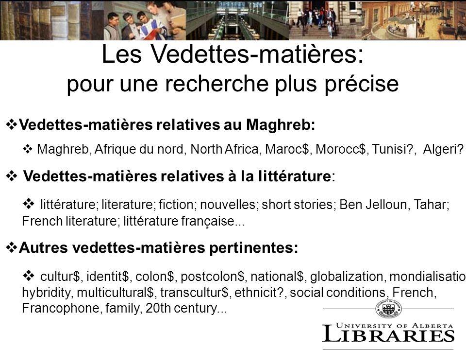 Les Vedettes-matières: pour une recherche plus précise Vedettes-matières relatives au Maghreb: Maghreb, Afrique du nord, North Africa, Maroc$, Morocc$