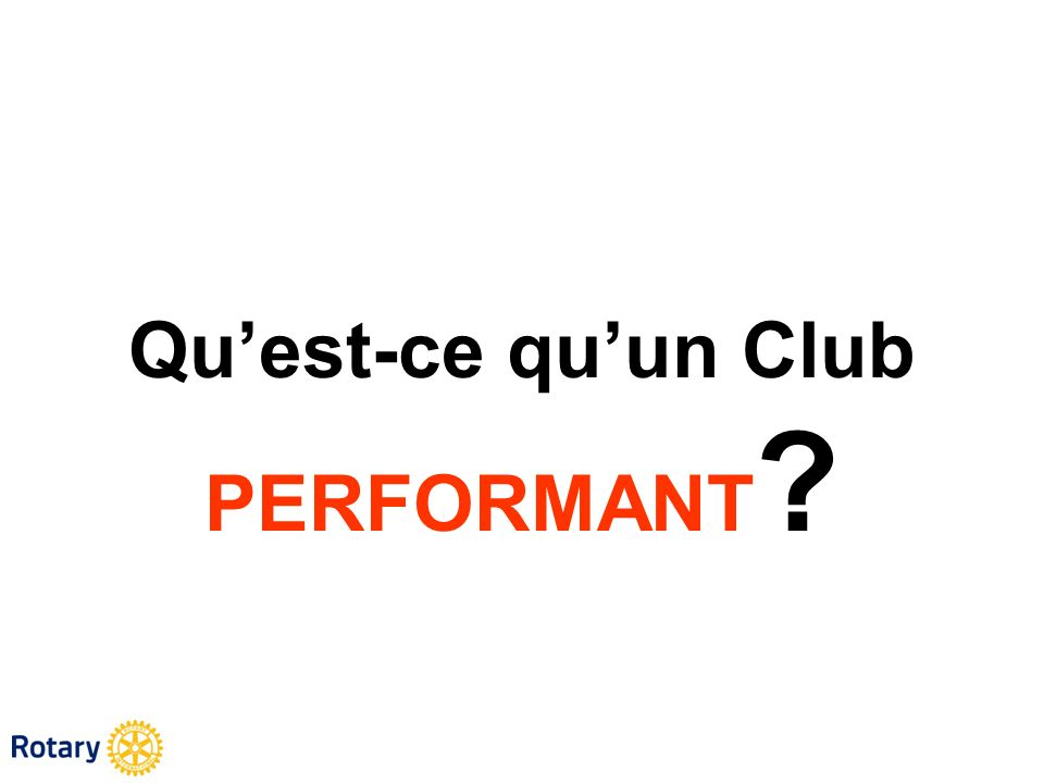 Quest-ce quun Club PERFORMANT ?
