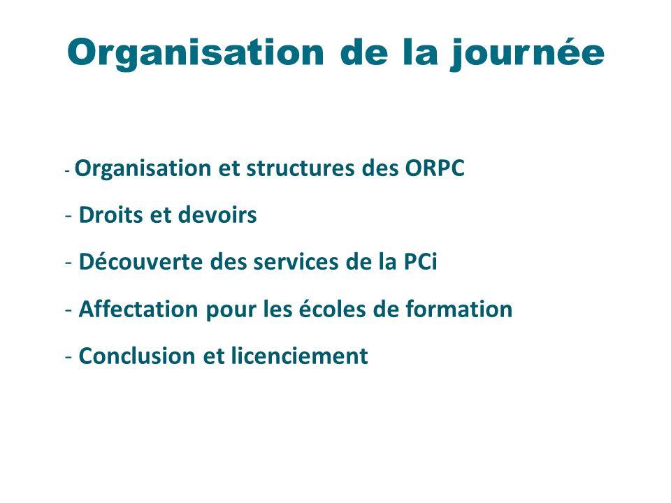Organisation de la journée - Organisation et structures des ORPC - Droits et devoirs - Découverte des services de la PCi - Affectation pour les écoles de formation - Conclusion et licenciement