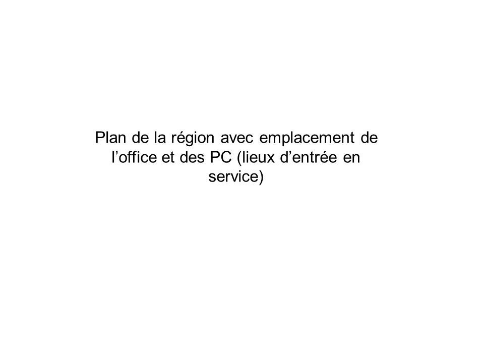 Plan de la région avec emplacement de loffice et des PC (lieux dentrée en service)