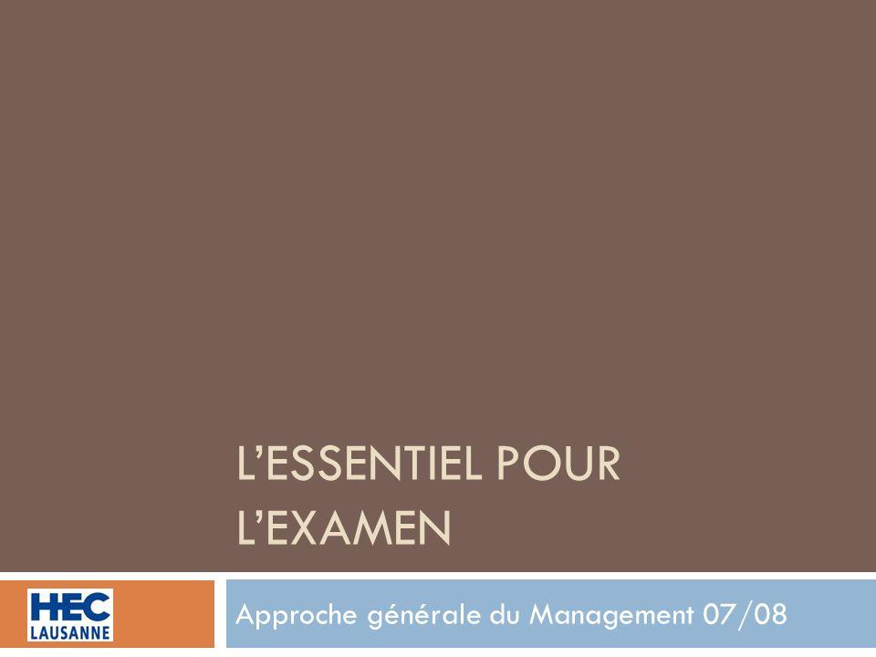 LESSENTIEL POUR LEXAMEN Approche générale du Management 07/08