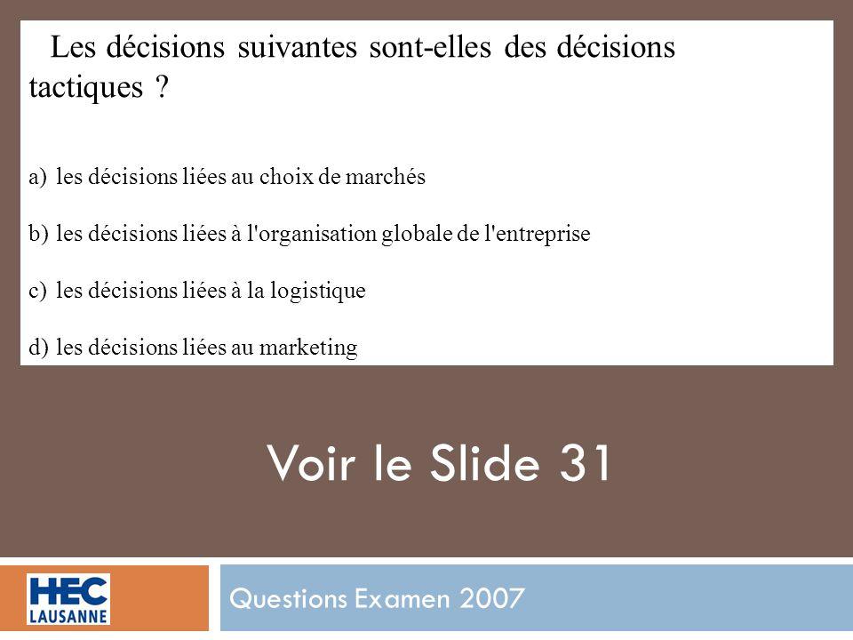 Questions Examen 2007 Les décisions suivantes sont-elles des décisions tactiques .