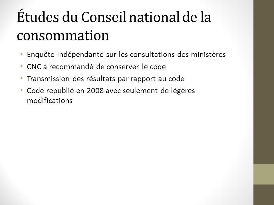 Études du Conseil national de la consommation Enquête indépendante sur les consultations des ministères CNC a recommandé de conserver le code Transmis