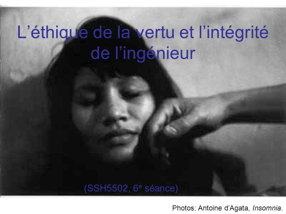 Photos: Antoine dAgata, Insomnia. Léthique de la vertu et lintégrité de lingénieur (SSH5502, 6 e séance)