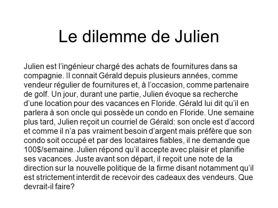 Le dilemme de Julien Julien est lingénieur chargé des achats de fournitures dans sa compagnie. Il connait Gérald depuis plusieurs années, comme vendeu
