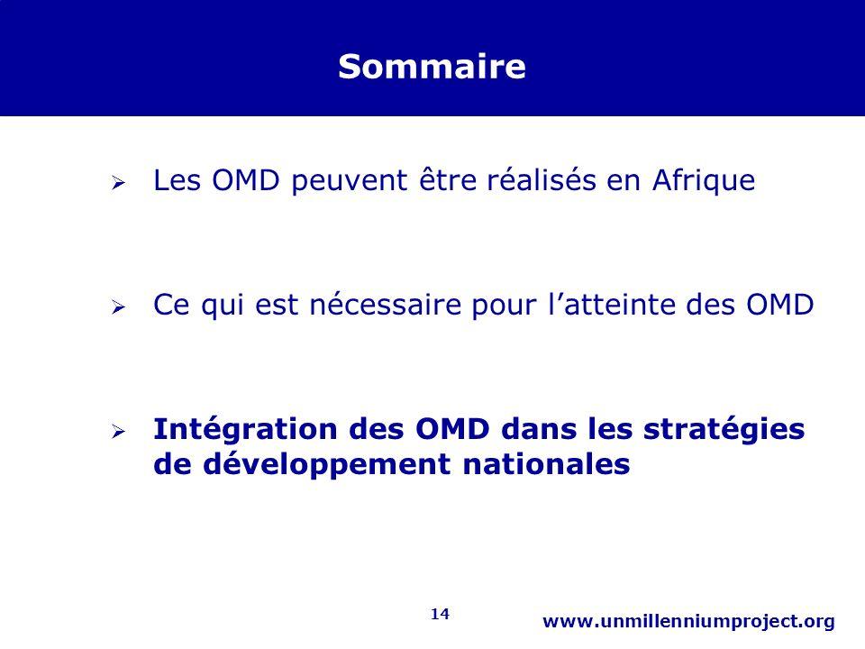 14 www.unmillenniumproject.org Sommaire Les OMD peuvent être réalisés en Afrique Ce qui est nécessaire pour latteinte des OMD Intégration des OMD dans