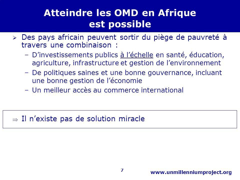 7 www.unmillenniumproject.org Atteindre les OMD en Afrique est possible Des pays africain peuvent sortir du piège de pauvreté à travers une combinaiso