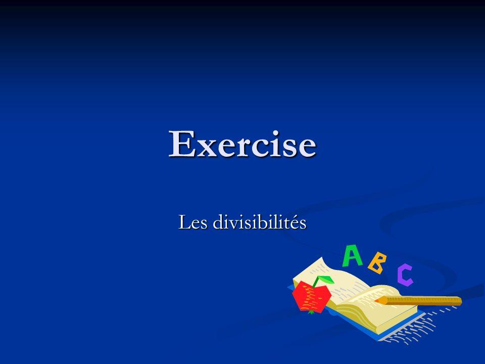 Exercise Les divisibilités