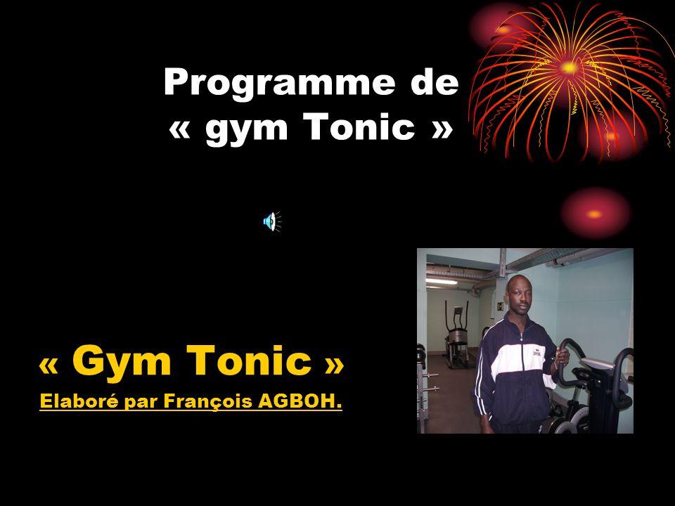 Le gym tonic A lattention de ceux qui aiment le sport et cherchent à avoir une bonne forme physique, garder leur ligne et développer leur capacité respiratoire.