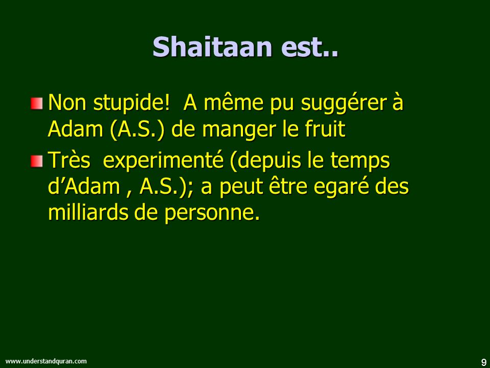 9 www.understandquran.com Shaitaan est.. Non stupide.
