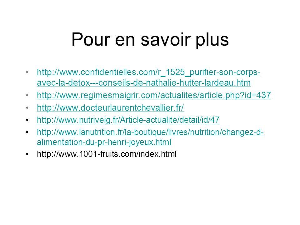 Pour en savoir plus http://www.confidentielles.com/r_1525_purifier-son-corps- avec-la-detox---conseils-de-nathalie-hutter-lardeau.htmhttp://www.confid