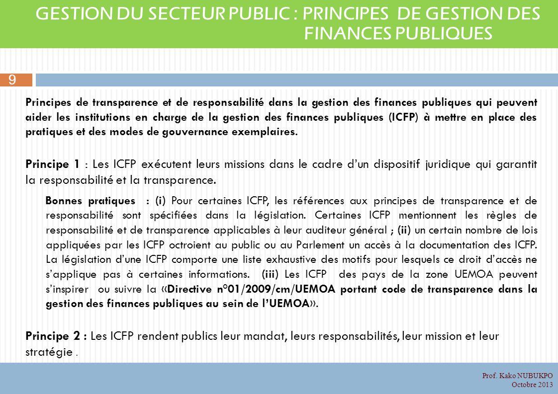 Principes de transparence et de responsabilité dans la gestion des finances publiques qui peuvent aider les institutions en charge de la gestion des finances publiques (ICFP) à mettre en place des pratiques et des modes de gouvernance exemplaires.