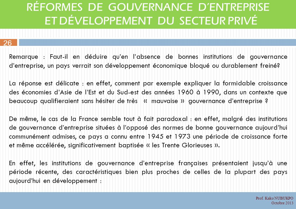Remarque : Faut-il en déduire quen labsence de bonnes institutions de gouvernance dentreprise, un pays verrait son développement économique bloqué ou