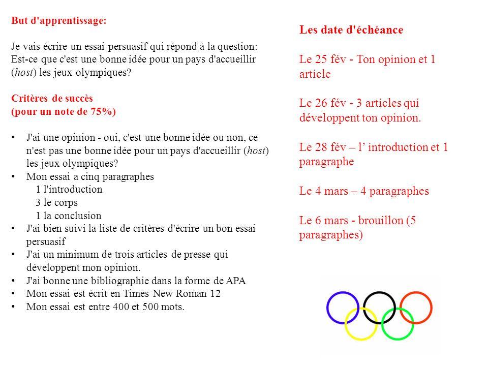 But d apprentissage: Je vais écrire un essai persuasif qui répond à la question: Est-ce que c est une bonne idée pour un pays d accueillir (host) les jeux olympiques.
