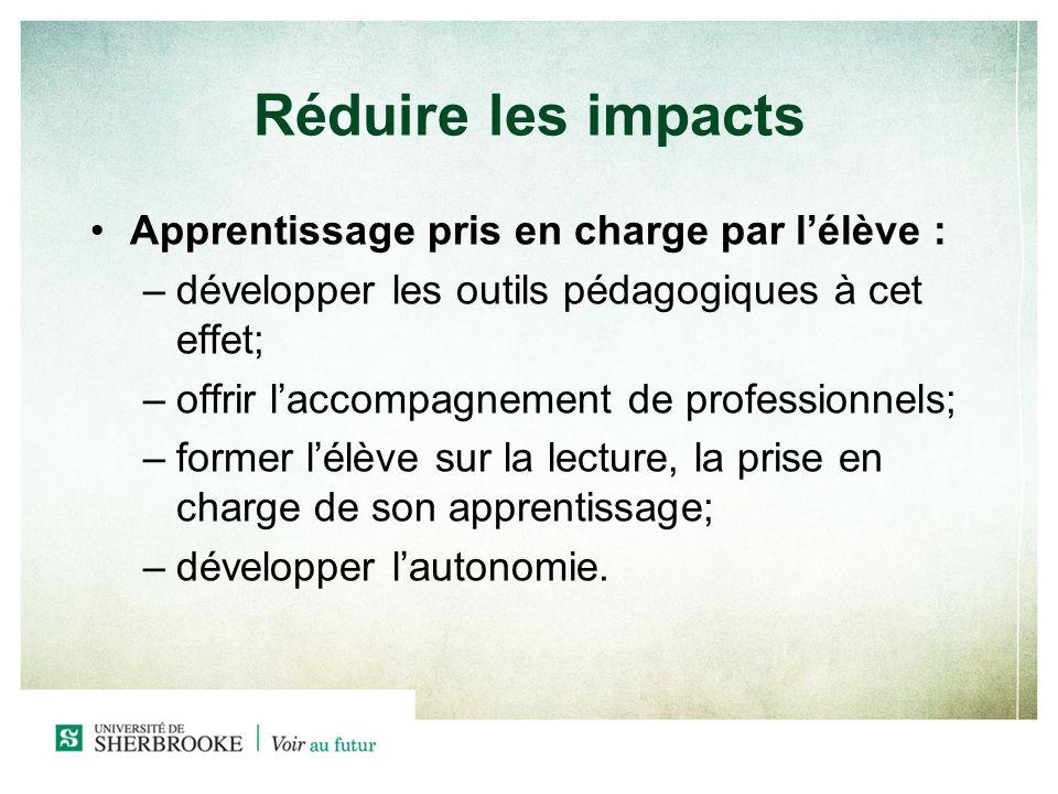 Apprentissage pris en charge par lélève : –d–développer les outils pédagogiques à cet effet; –o–offrir laccompagnement de professionnels; –f–former lé