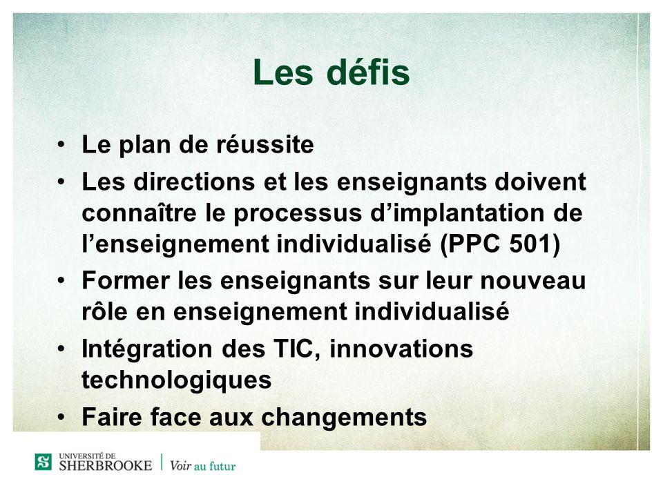 Les défis Le plan de réussite Les directions et les enseignants doivent connaître le processus dimplantation de lenseignement individualisé (PPC 501)