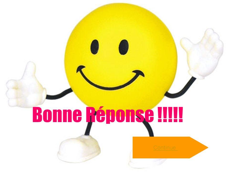Continue Bonne Réponse !!!!!