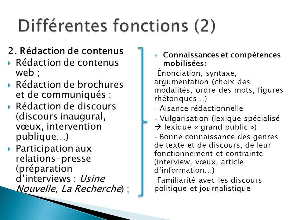 2. Rédaction de contenus Rédaction de contenus web ; Rédaction de brochures et de communiqués ; Rédaction de discours (discours inaugural, vœux, inter