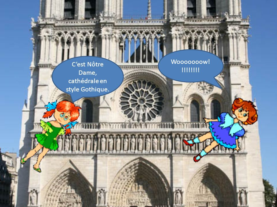 Cest Nôtre Dame, cathédrale en style Gothique. Wooooooow! !!!!!!!!