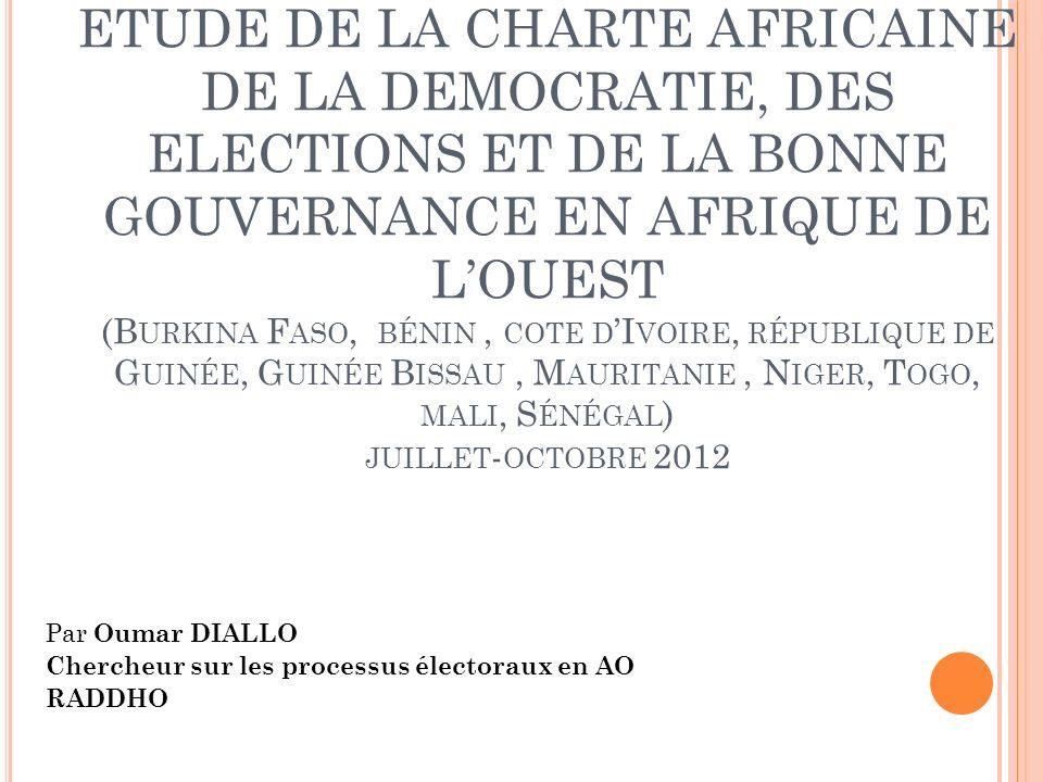 ETUDE DE LA CHARTE AFRICAINE DE LA DEMOCRATIE, DES ELECTIONS ET DE LA BONNE GOUVERNANCE EN AFRIQUE DE LOUEST (B URKINA F ASO, BÉNIN, COTE D I VOIRE, R