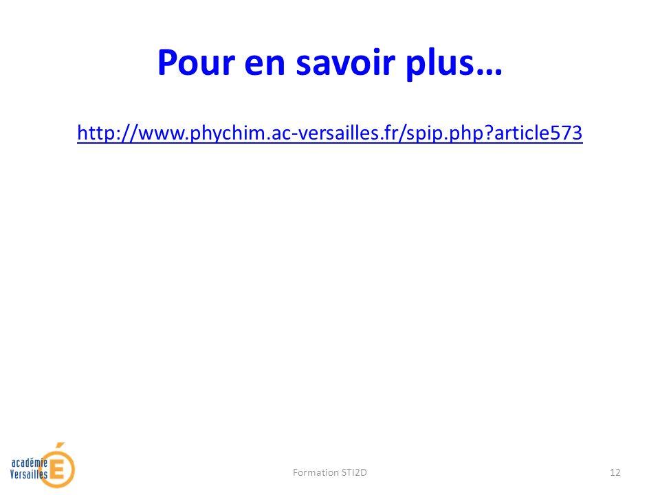 Pour en savoir plus… http://www.phychim.ac-versailles.fr/spip.php?article573 Formation STI2D12