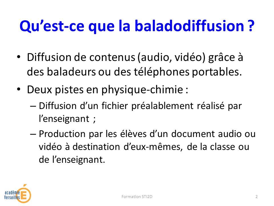 Quest-ce que la baladodiffusion ? Diffusion de contenus (audio, vidéo) grâce à des baladeurs ou des téléphones portables. Deux pistes en physique-chim