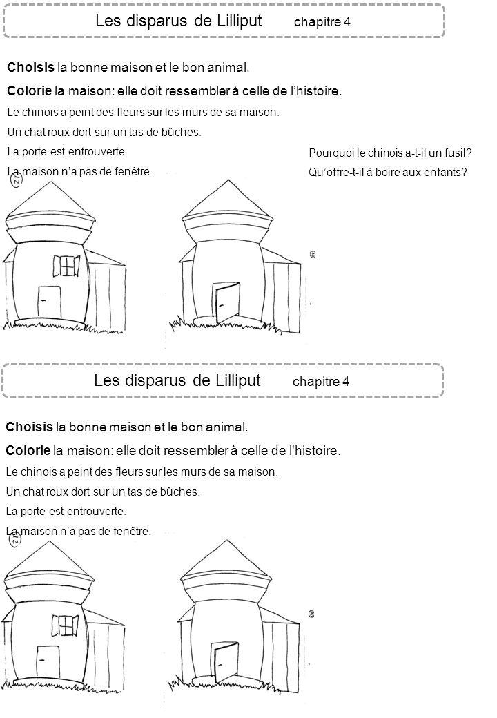Les disparus de Lilliput chapitre 4 Choisis la bonne maison et le bon animal. Colorie la maison: elle doit ressembler à celle de lhistoire. Le chinois