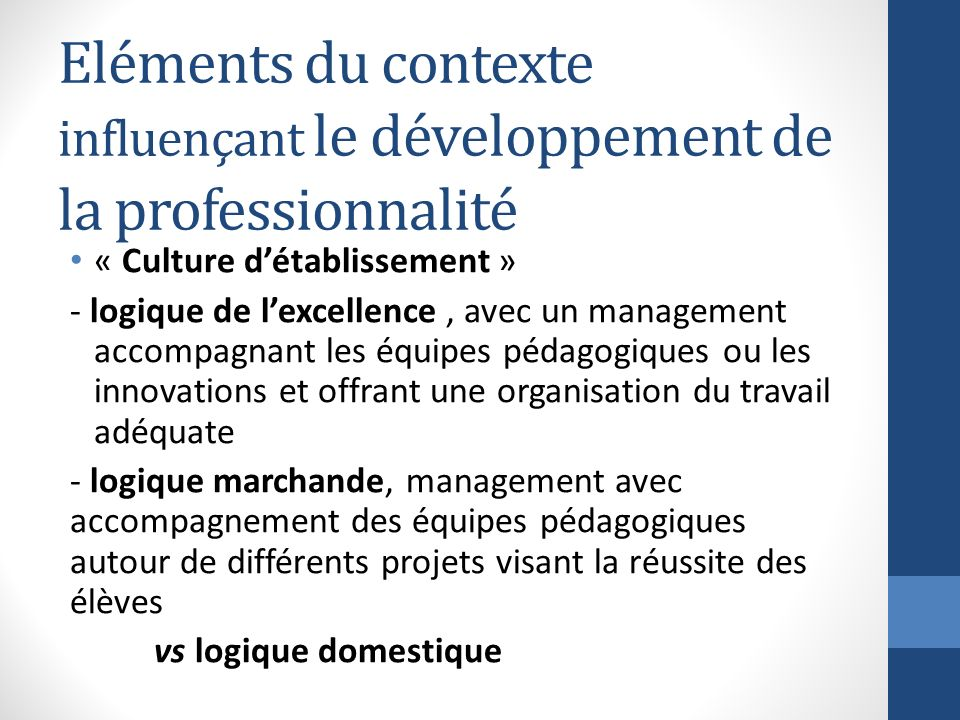 Eléments du contexte influençant le développement de la professionnalité « Culture détablissement » - logique de lexcellence, avec un management accom