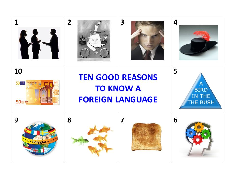1234 10 TEN GOOD REASONS TO KNOW A FOREIGN LANGUAGE 5 9876