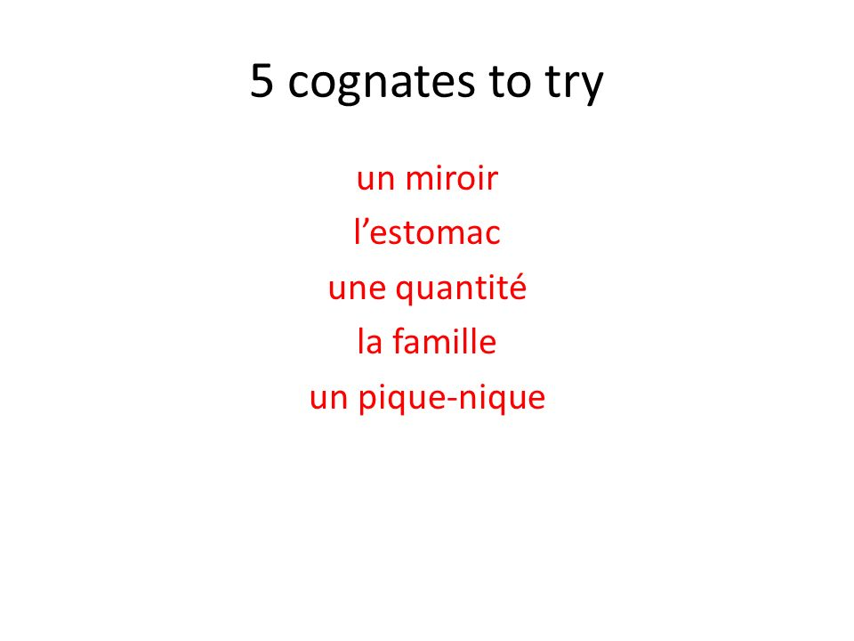 5 cognates to try un miroir lestomac une quantité la famille un pique-nique